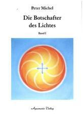 Die Botschafter des Lichtes. Bd.1