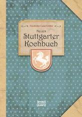 Neues Stuttgarter Kochbuch : Bewährte u. vollst. Anweisg zur schmackhaften Zubereitg aller Arten von Speisen, Backwerk, Gefroren