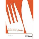 Ernährung - zwischen Mangel und Überfluss