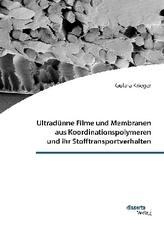 Ultradünne Filme und Membranen aus Koordinationspolymeren und ihr Stofftransportverhalten