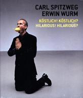 Carl Spitzweg - Erwin Wurm Köstlich! Köstlich? / Hilarious? Hilarious!