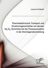 Thermoelektrischer Transport und Struktureigenschaften von dünnen Sb2Te3-Schichten bei der Prozessvariation in der Atomlagenabsc