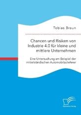 Chancen und Risiken von Industrie 4.0 für kleine und mittlere Unternehmen. Eine Untersuchung am Beispiel der mittelständischen A