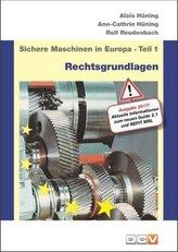 Sichere Maschinen in Europa - Teil 1 - Rechtsgrundlagen