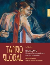 Tango global. Die Essays.