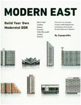 Modern East. Build Your Own Modernist DDR by Zupagrafika