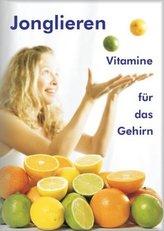 Jonglieren - Vitamine für das Gehirn