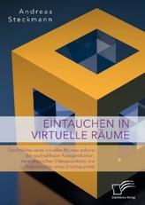 Eintauchen in virtuelle Räume. Das Erfahren eines virtuellen Raumes anhand der nachhallfreien Audioproduktion, stereoskopischen
