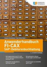 Anwenderhandbuch FI-CAx (SAP-Debitorenbuchhaltung), 2., erweiterte Auflage