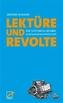 Lektüre & Revolte