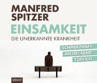 Einsamkeit - die unerkannte Krankheit, 1 Audio-CD