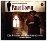 Pater Brown - Die neuen Fälle - Die Beichte des Großinquisitors. Tl.3, 1 Audio-CD