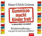 Gummizoo macht Kinder froh, krank und dick dann sowieso, Audio-CD
