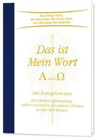 Das ist Mein Wort. Alpha und Omega - Das Evangelium Jesu, m. Audio-CD