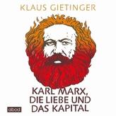 Karl Marx, die Liebe und das Kapital, 1 Audio-CD