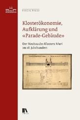 Klosterökonomie, Aufklärung und Parade-Gebäude