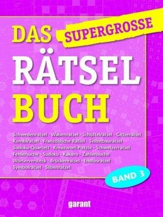 Das supergroße Rätselbuch. Bd.3