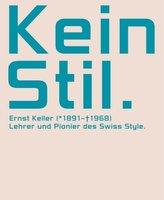 Kein Stil. Ernst Keller (1891-1968)