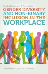 Gender Diversity and Non-Binary Inclusion in he Workplace