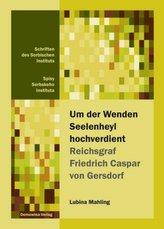 Um der Wenden Seelenheyl hochverdient - Reichsgraf Friedrich Casper von Gersdorf