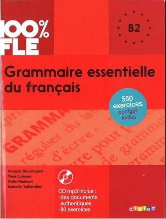 100% FLE - Grammaire essentielle du français B2, m. MP3-CD