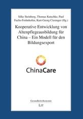 Kooperative Entwicklung von Altenpflegeausbildung für China - Ein Modell für den Bildungsexport