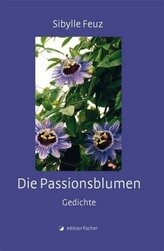 Die Passionsblumen