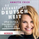 Annette Frier liest: Die grammatische Deutschheit, 1 Audio-CD