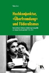 Hochkonjunktur, Überfremdung und Föderalismus