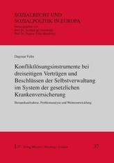 Konfliktlösungsinstrumente bei dreiseitigen Verträgen und Beschlüssen der Selbstverwaltung im System der gesetzlichen Krankenver