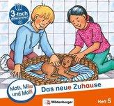Mats, Mila und Molly - Das neue Zuhause - Schwierigkeitsstufe C. H.5