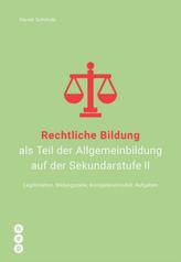 Rechtliche Bildung als Teil der Allgemeinbildung auf der Sekundarstufe II