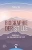 Biographie der Stille