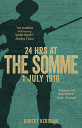 24 Hours at The Somme 1 July 1916