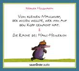 Vom kleinen Maulwurf, der wissen wollte, wer ihm auf den Kopf gemacht hat & Die Rache des Hans-Heinerich, 2 Audio-CDs