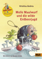 Mucker & Rosine - Molle Maulwurf und die wilde Erdbeerjagd