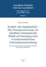 Symbol- oder Impulspolitik - Das Transparenzkonzept, ein mittelbares Instrument der Politik zur Forcierung einer ressourcenorien