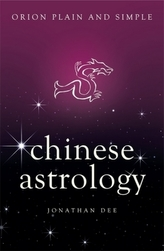 Chinese Astrology, Orion Plain and Simple