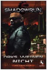 Shadowrun, Orks weinen nicht