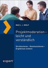 Projektmoderation - leicht und verständlich