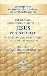 Die großen kosmischen Lehren des Jesus von Nazareth an Seine Apostel und Jünger, die es fassen konnten