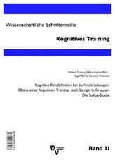 Kognitive Rehabilitation bei Suchterkrankungen: Effekte eines Kognitiven Trainings nach Stengel in Gruppen. Die SuKog-Studie. Co