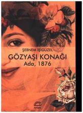 Gözyasi Konagi - Ada 1876
