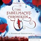 Die Fabelmacht-Chroniken - Nicholas Geschichte, 1 MP3-CD