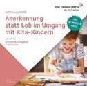 Anerkennung statt Lob im Umgang mit Kita-Kindern, m. 1 Audio-CD, 1 Audio-CD