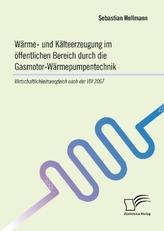 Wärme- und Kälteerzeugung im öffentlichen Bereich durch die Gasmotor-Wärmepumpentechnik: Wirtschaftlichkeitsvergleich nach der V