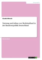 Nutzung und Anbau von Medizinalhanf in der Bundesrepublik Deutschland
