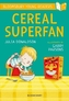 Cereal Superfan