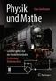 Physik und Mathe - Leichter geht's mit der Modelleisenbahn