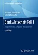Bankwirtschaft. Tl.1